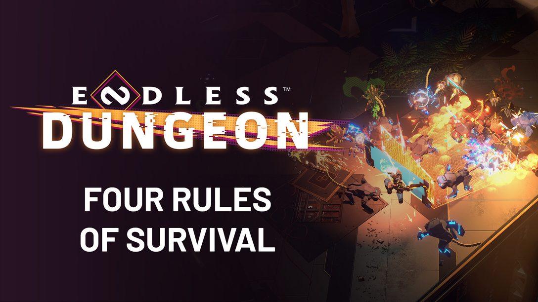 Четыре правила выживания в Endless Dungeon
