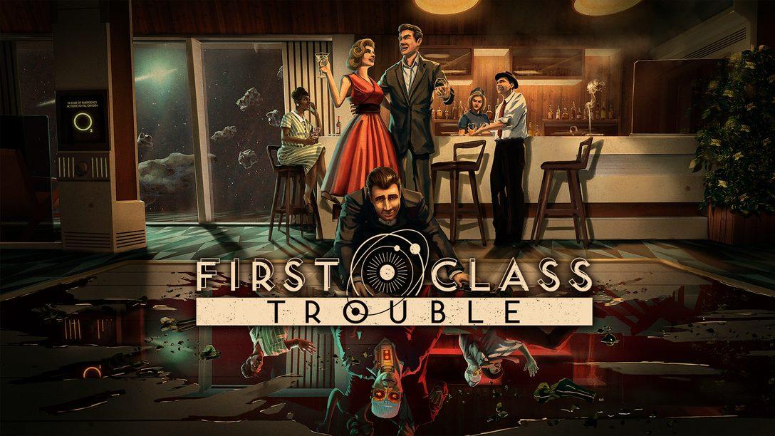 First Class Trouble – руководство по выживанию во время восстания ИИ